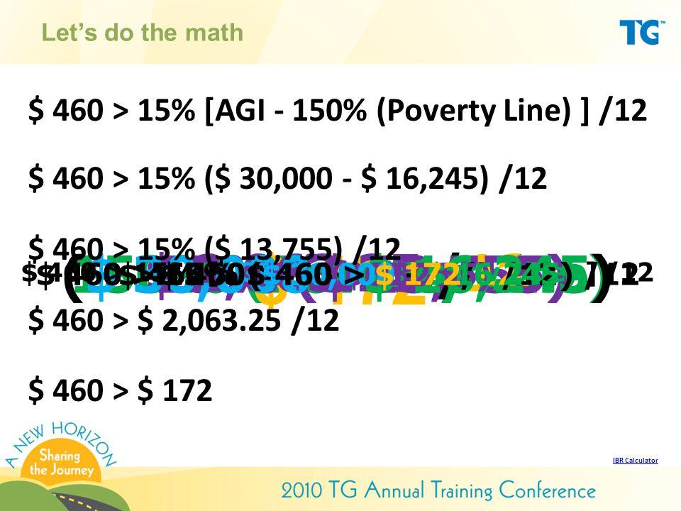 $ 460 > 15% [AGI - 150% (Poverty Line) ] /12
